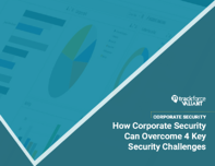 How_Corporate_Security_Can_Overcome_4_Key_Security_Challenges_2021_bookCover
